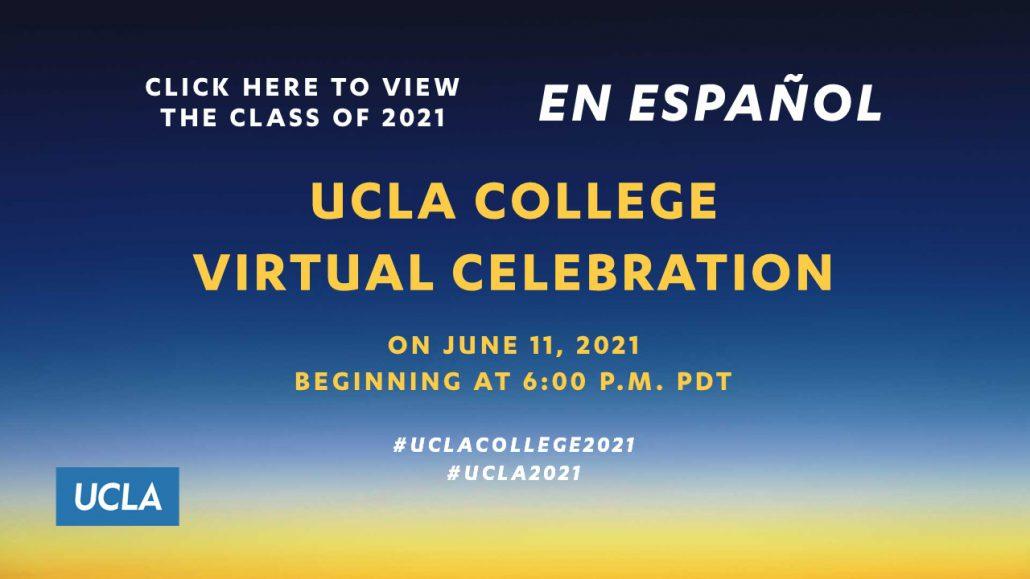 UCLA College Virtual Celebration (Spanish) - June 11, 6:00pm PDT