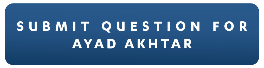 Submit Question for Ayad Akhtar