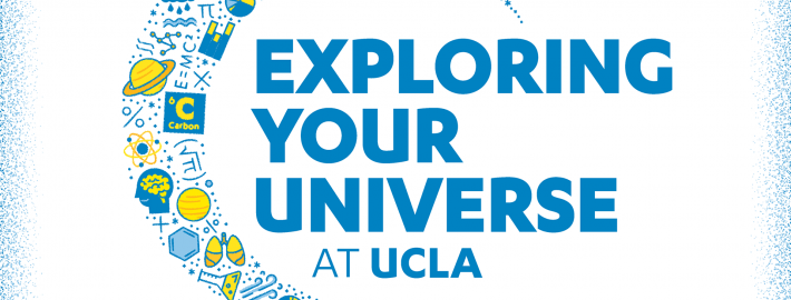 "Graphic with words ""Exploring Your Universe at UCLA"" and ""Sunday, November 3, 2019"""